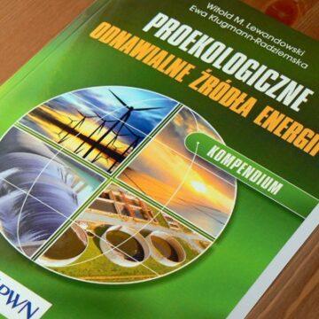 """""""Proekologiczne odnawialne źródła energii. Kompendium"""", Witold M. Lewandowski, Ewa Klugmann-Radziemska – recenzja"""