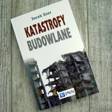 """Katastrofy budowlane"", J. Szer"